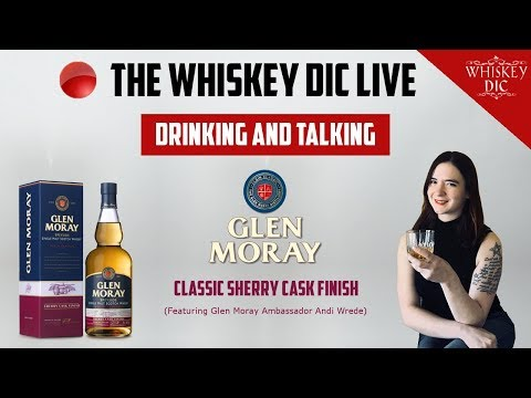 The Whiskey Dic Live: Glen Moray Classic Sherry Cask Finish (featuring Andi Wrede!)