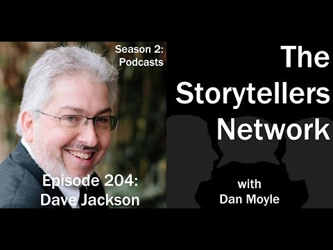 Dave Jackson: The Storytellers Network Season 2 Episode 4