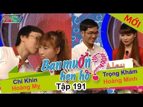 BẠN MUỐN HẸN HÒ - Tập 191 | Chí Khìn - Hoàng Mỵ | Trọng Khảm - Hoàng T.Minh | 07/08/2016