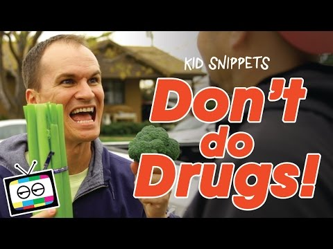 Don't Do Drugs! - Kid Snippets