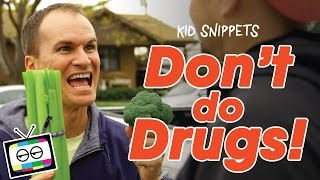 Don't Do Drugs! - Kid Snippets thumbnail