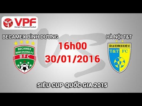 Becamex Bình Dương vs Hà Nội T&T - Siêu Cup QG 2015 | FULL