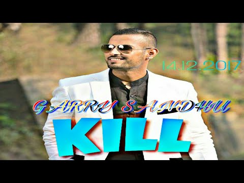 KILL (Garry Sandhu) First Look Status...