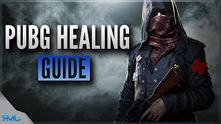 PUBG HEALING GUIDE - Playerunknown
