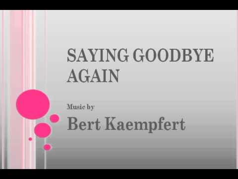 Bert Kaempfert - Saying Goodbye Again