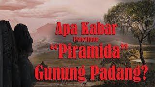 Apa Kabar Penelitian Gunung Padang?