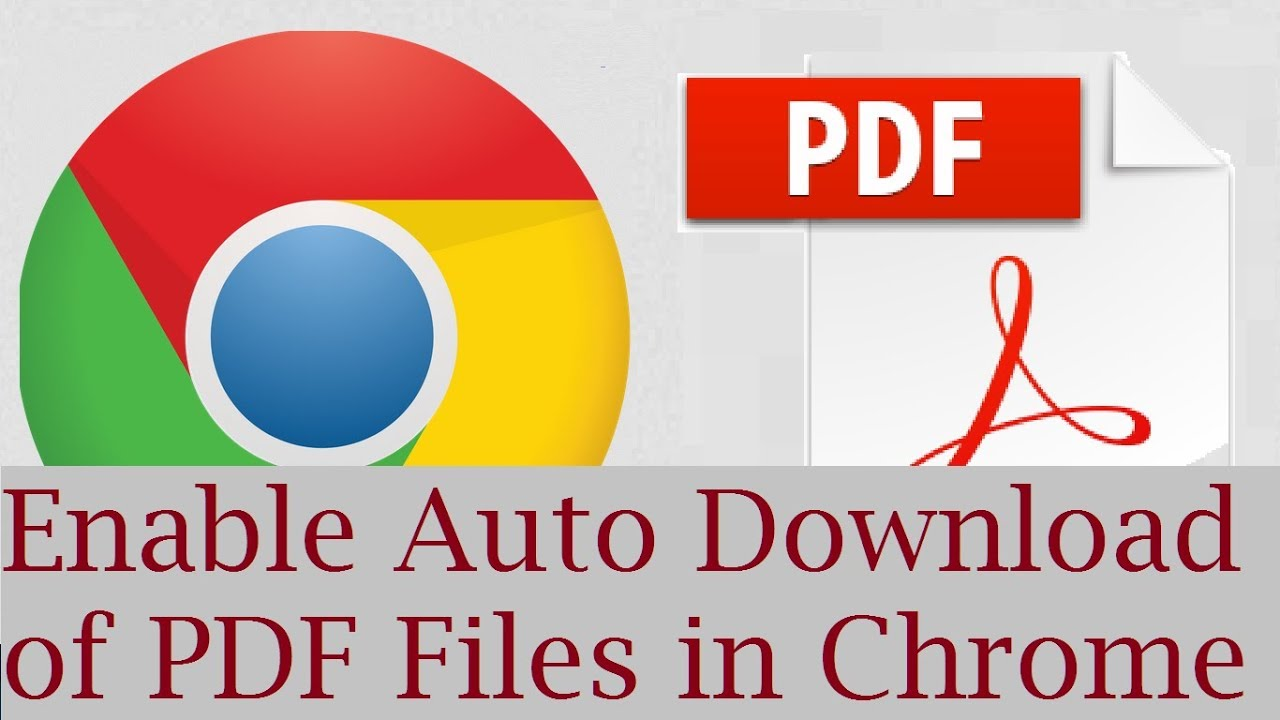 Google Chrome Automatic Pdf