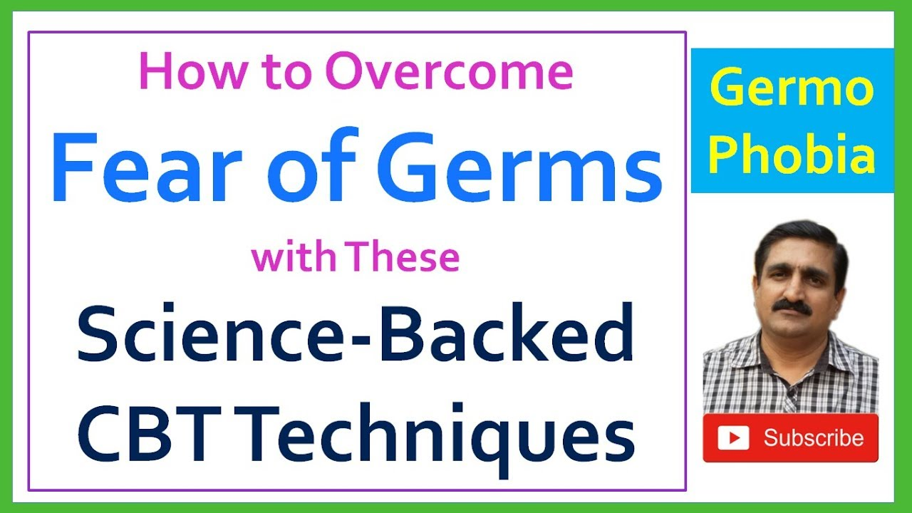 how to overcome fear of germs
