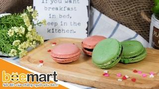 Hướng dẫn làm bánh Macaron đơn giản nhưng đầy hấp dẫn - BEEMART