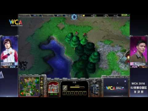 WCA2016 Pro S2 Warcraft III Semi-Final TH000 VS Romantic