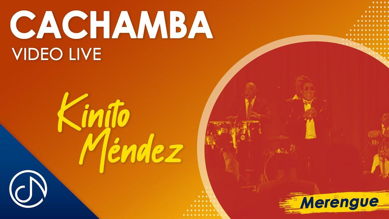 musica de kinito mendez cachamba