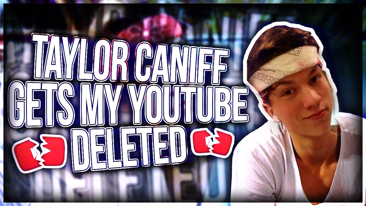 Taylor Caniff Gets Me Banned On Youtubediss Track Youtube