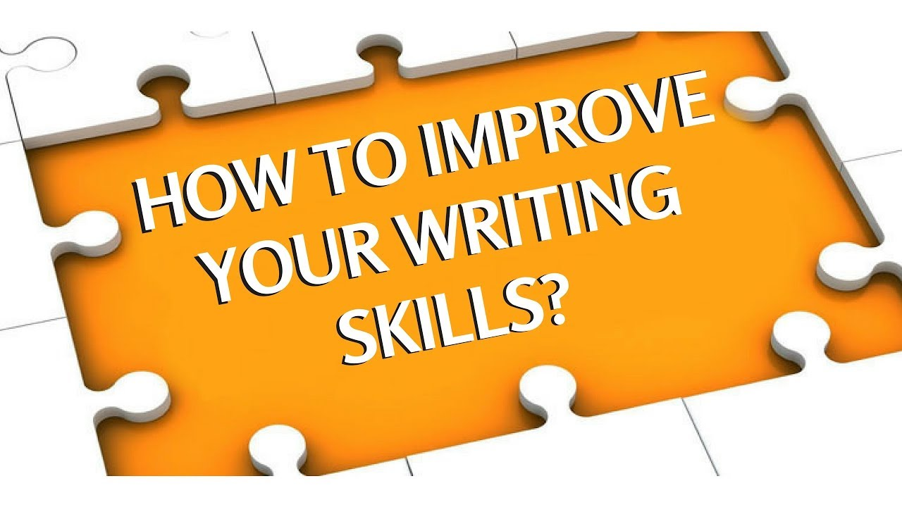 How To Improve Your Writing Skills - Improving Writing and Speaking Skills  - YouTube