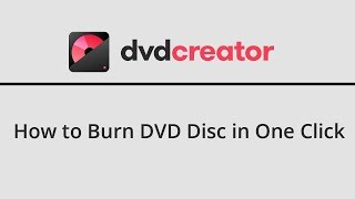 DVD Creator Guide - How to Burn DVD Disc in One Click