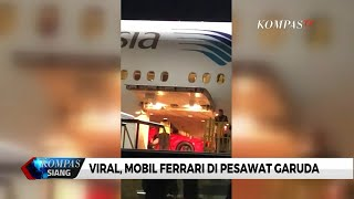Viral, Mobil Ferrari di Pesawat Garuda