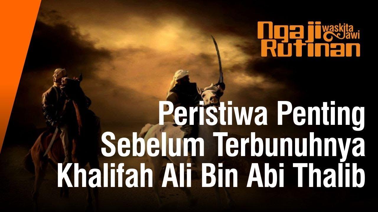 Peristiwa Penting Sebelum Terbunuhnya Khalifah Ali Bin Abi Thalib (Part 2)