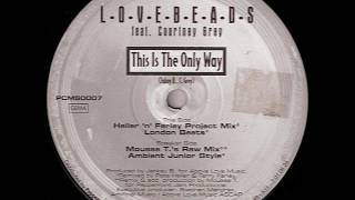Lovebeads feat. Courtney Grey - This Is The Only Way (Mousse T.'s Raw Mix) 1996
