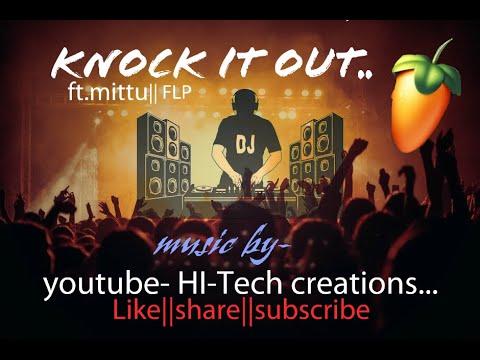 KNOCK IT OUT||FT.MITTU||HITECH