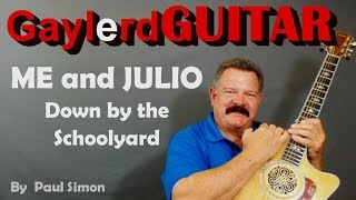 """ME AND JULIO, DOWN BY THE SCHOOL YARD""  Paul Simon Guitar Lesson"