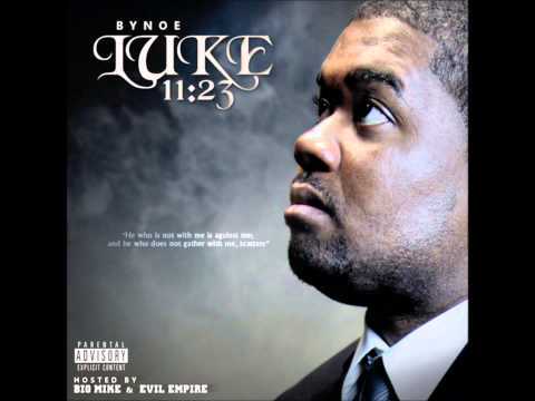 Bynoe - Luke 11:23 (2014) (Full Mixtape)