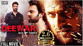 Deewar - The Man Of Power Full Hindi Movie | Prabhas | Super Hit Hindi Dubbed Movie | Action Movie
