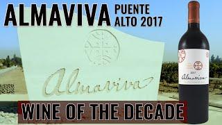ALMAVIVA 2017: WINE OF THE DECADE