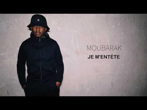 Youtube: Moubarak – Je M'entête #LAGRATUITÉ  // Son Officiel // 2018