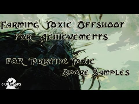 GW 2 Farming Toxic Offshoot for Achievements and for Pristine ...