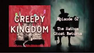 Episode 62 - The Hatbox Ghost Returns!