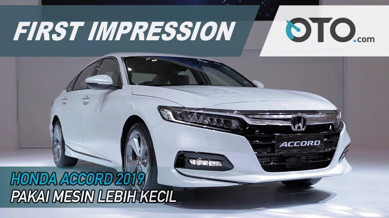 2019 Honda Accord >> Honda Accord 2019 First Impression Pakai Mesin Lebih Kecil Giias 2019 Oto Com