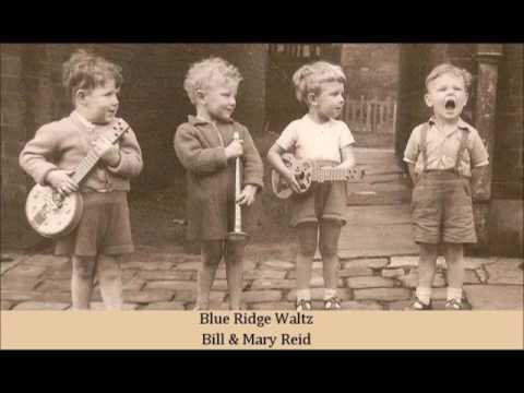 Blue Ridge Waltz   Bill & Mary Reid