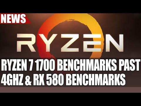 Ryzen 7 1700 Overclocks Past 4Ghz | More Benchmarks | RX 580 CrossFire Benches