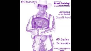 Brad Paisley-Whiskey Lullaby (Chopped & Screwed by G5 Smiley version 2 DL in description)