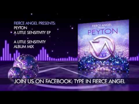 Peyton - A Little Sensitivity Album Mix - Fierce Angel mp3