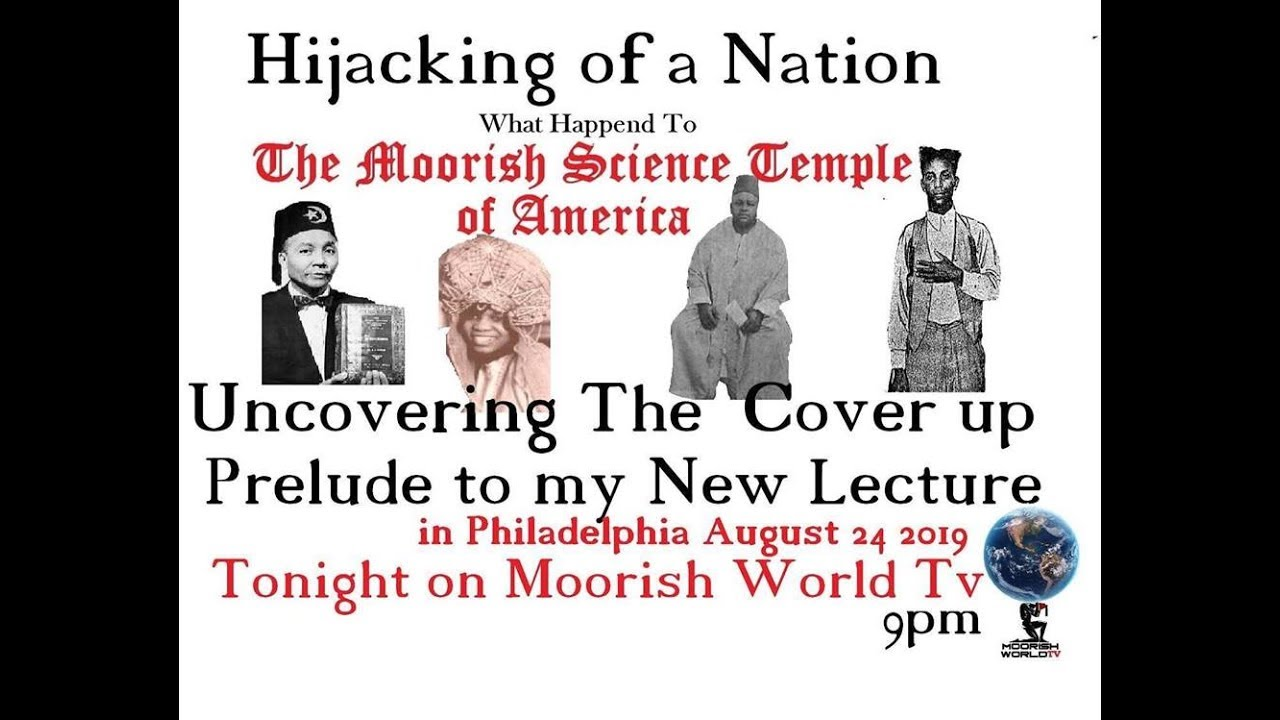Uncovering The Cover Up      Hijacking of A Nation   What happend to The  Moorish Science Temple