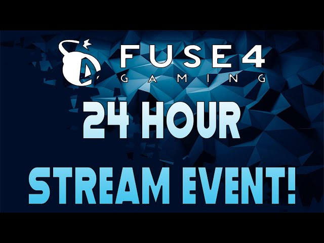 Fuse4Gaming 24 Hour Stream Event Announcement!
