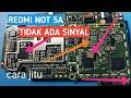 - REDMI NOT 5A TIDAK ADA SINYAL/TIDAK ADA LAYANAN