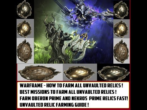 Warframe - Farm All Unvaulted Relics ! Best Missions To Farm Oberon Prime And Nekros Prime Relics !
