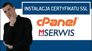 Jak zainstalować certyfikat SSL na koncie hostingowym MSERWIS. /cPANEL