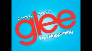 Glee - The Happening (DOWNLOAD MP3 + LYRICS)