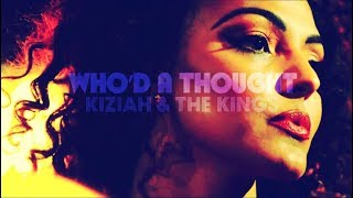 Kiziah & The Kings - Who'd a Thought (Official Music Video)