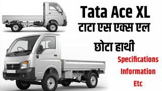 Tata Ace XL   Specifications   Price   Information   History   Chota Hathi   Truck Talks