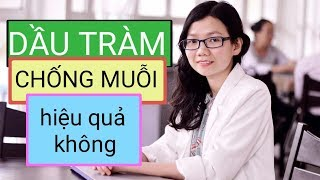 DẦU TRÀM CHỐNG MUỖI CÓ HIỆU QUẢ KHÔNG? [ TINH DẦU TRÀM  nhu the nao