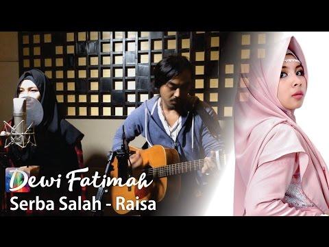 Raisa - Serba Salah (Dewi Fatimah Accoustic Cover)