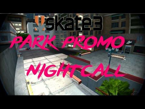 Skate 3  Park Promo Nightcall + Download