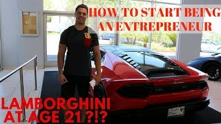 How To START ENTREPRENEURSHIP (Step By Step) From a 21 YR OLD MILLIONAIRE