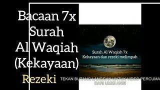 Download Surah Al Waqiah 7x -  Kekayaan Dan Rezeki Melimpah Ruah Mp3