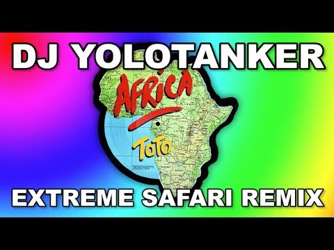 Toto - Africa (DJ YOLOTANKER EXTREME SAFARI REMIX) [OFFICIAL VIDEO]