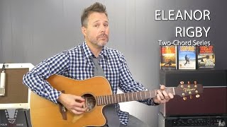 Eleanor Rigby by The Beatles Two-chord Series Guitar Lesson