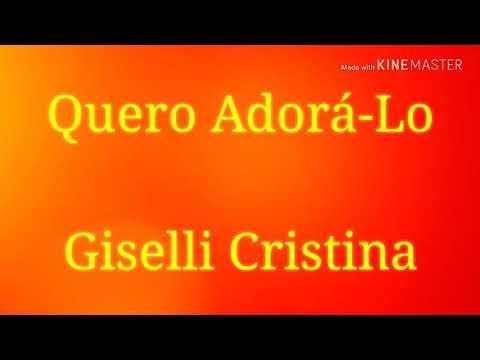 Quero Adorá-lo-Giselli Cristina-Playback Legendado